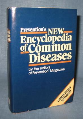 Prevention's New Encyclopedia of Common Diseases by the editors of Prevention Magazine