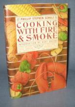 Cooking with Fire & Smoke by Phillip Stephen Schulz