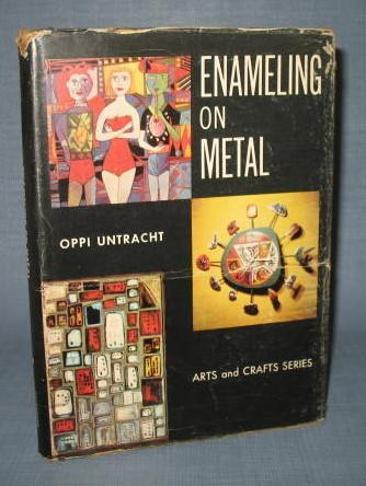 Enameling on Metal by Oppi Untracht
