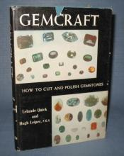 Gemcraft : How to Cut and Polish Gemstones by Lelande Quick and Hugh Leiper