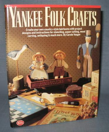 Yankee Folk Crafts by Carole Yeager