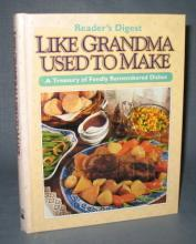 Reader's Digest Like Grandma Used to Make : A Treasury of Fondly Remembered Dishes