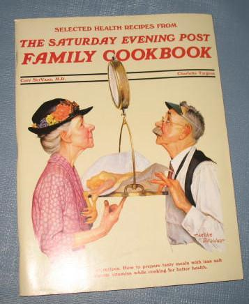 Selected Health Recipes from the Saturday Evening Post Family Cook Book by Cory SerVass and Charlotte Turgeon