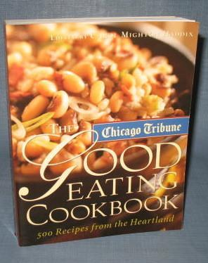 The Chicago Tribune Good Eating Cookbook, edited by Carol Mighton Haddix