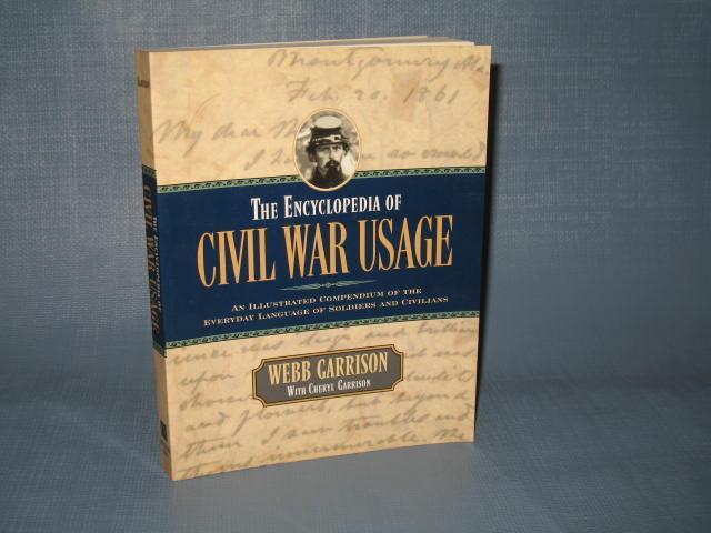 The Encyclopedia of Civil War Usage by Webb Garrison