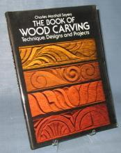 The Book of Wood Carving : Technique, Designs, and Projects by Charles Marshall Sayers