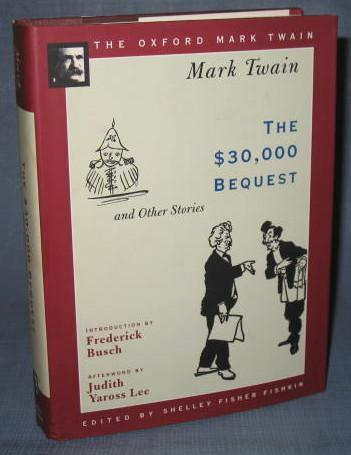 The Oxford Mark Twain : The $30,000 Bequest and Other Stories