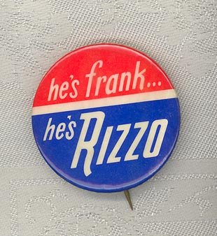 He's Frank . . . He's Rizzo campaign pinback