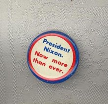 President Nixon Now More Than Ever campaign pinback