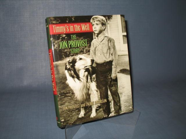 Timmy's in the Well : The Jon Provost Story by Jon Provost and Laurie Jacobson
