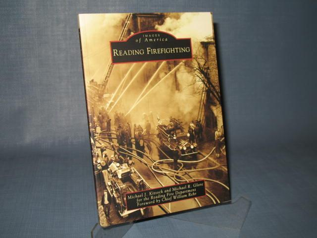 Images of America : Reading Firefighting by Michael J. Kitsock and Michael R. Glore