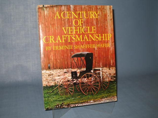 A Century of Vehicle Craftsmanship by Ermine Shaffer Hafer for the Boyertown Museum of Historic Vehicles