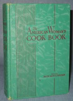 The American Woman's Cook Book by Ruth Berolzheimer