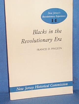 New Jersey's Revolutionary Experience 14: Blacks in the Revolutionary Era by Frances D. Pingeon
