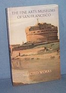 The Fine Arts Museums of San Francisco: Selected Works, 1987