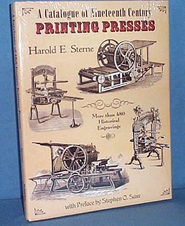 A Catalogue of Nineteenth Century Printing Presses by Harold E. Sterne