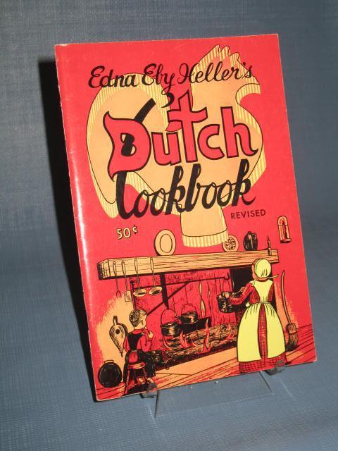 Edna Eby Heller's Dutch Cookbook, Revised