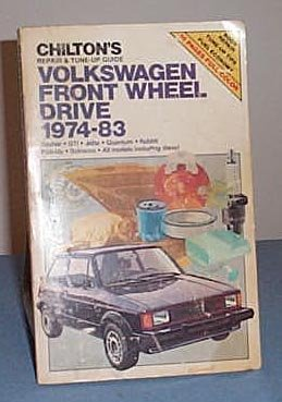 Chilton's Repair and Tune-Up Guide Volkswagen Front Wheel Drive 1974-83