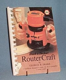 Black and Decker Router Craft by George R. Drake