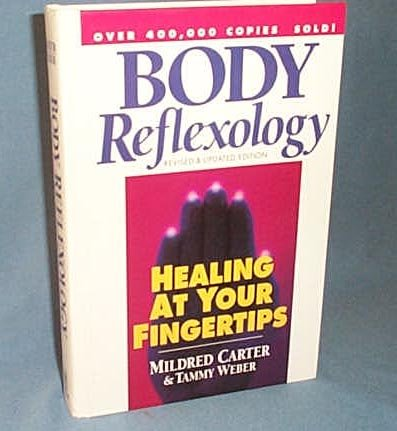 Body Reflexology, Revised & Updated Edition: Healing At Your Fingertips by Mildred Carter and Tammy Weber
