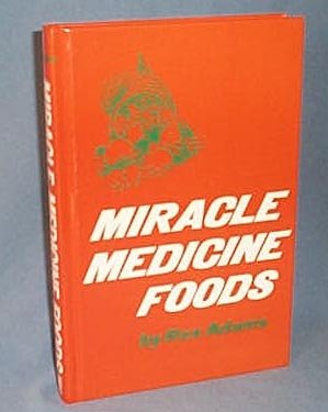 Miracle Medicine Foods by Rex Adams