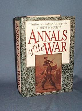 The Annals of War written by Leading Participants North and South