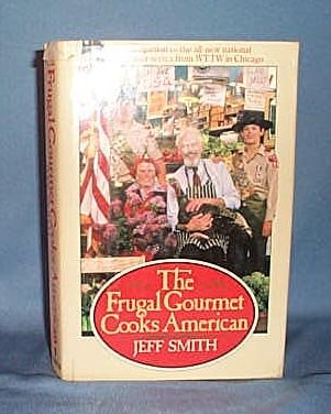 The Frugal Gourmet Cooks American by Jeff Smith