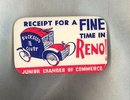 Receipt for a Fine Time in Reno pinback