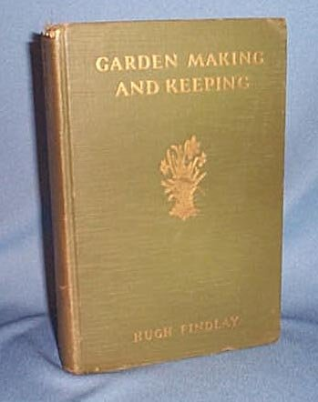 Garden Making and Keeping by Hugh Findlay