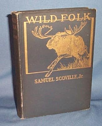 Wild Folk by Samuel Scoville, Jr.