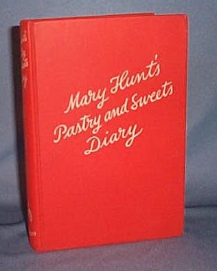 Mary Hunt's Pastry and Sweets Diary by Mary Hunt Altfillisch
