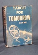 Target for Tomorrow: Space Travel of the Future by I. M. Levitt