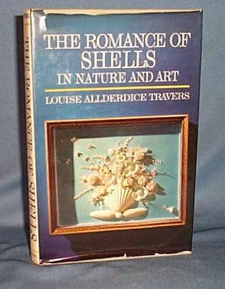 The Romance of Shells in Nature and Art by Louise Allderdice Travers