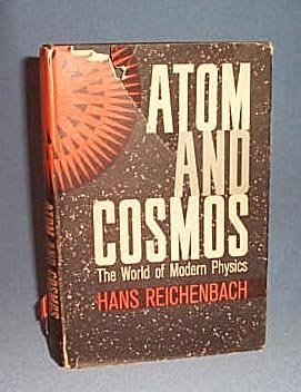Atom and Cosmos: The World of Modern Physics by Hans Reichenbach