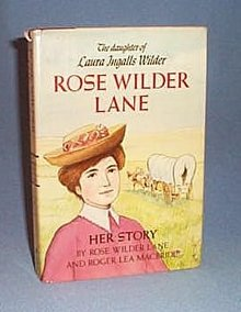Rose Wilder Lane: Her Story by Rose Wilder Lane and Roger Lea MacBride