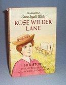 Rose Wilder Lane: Her Story by Rose Wilder Lane and Roger Lea MacBride