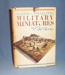 Making and Collecting Military Miniatures by Bob Bard