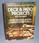 Better Homes and Gardens Deck and Patio Projects You Can Build