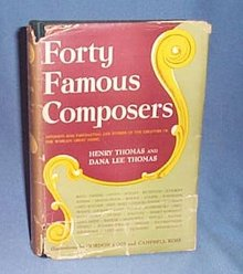 Forty Famous Composers by Henry Thomas and Dana Lee Thomas