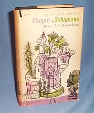 The Collector's Chopin and Schumann by Harold C. Schonberg
