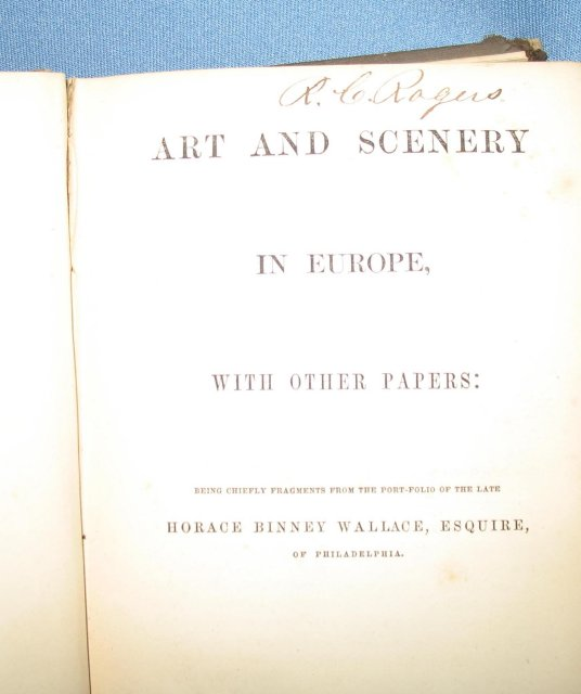 Art and Scenery in Europe with Other Papers: Being Chiefly Fragments from the Portfolio of the late Horace Binney Wallace of Philadelphia