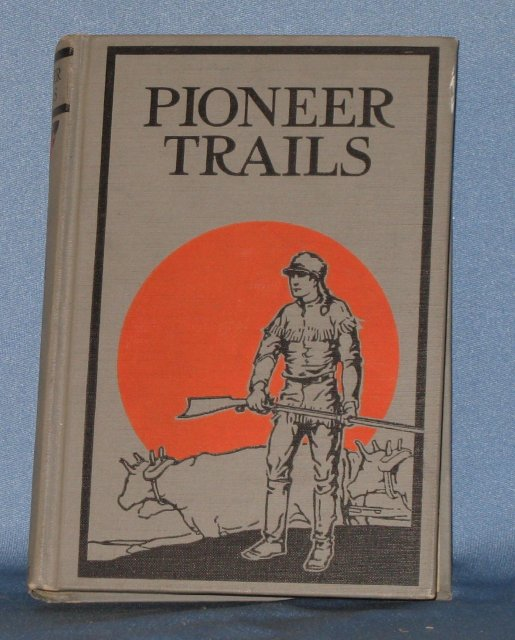 Pioneer Trails by William Dodge Lewis and Albert Lindsay Rowland