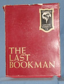 The Last Bookman: A Journey into the Life and Times of Vincent Starrett by Peter Ruber