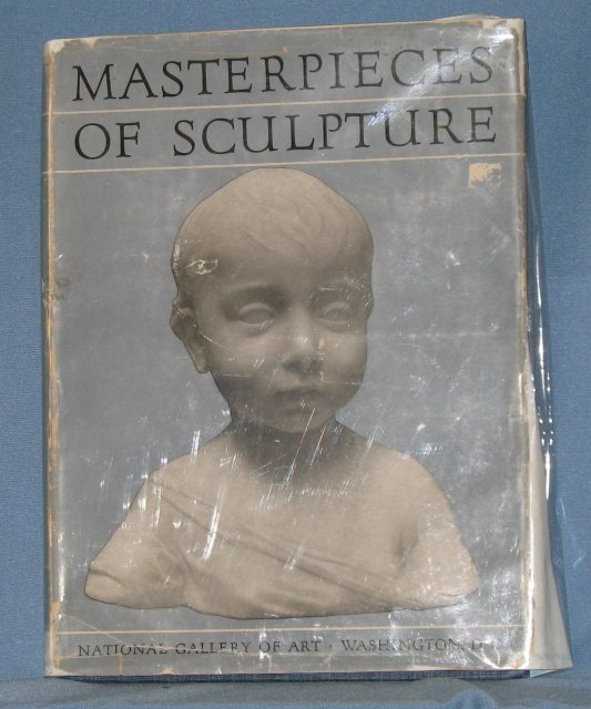 Masterpieces of Sculpture from the National Gallery of Art: Aspects of the Western Tradition, 1200-1900 by Charles Seymour, Jr.