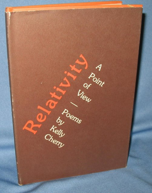 Relativity: A Point of View, Poems by Kelly Cherry