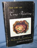 The Art of Tray Painting by Maria D. Murray