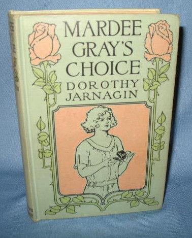 Mardee Gray's Choice by Dorothy Jarnigin