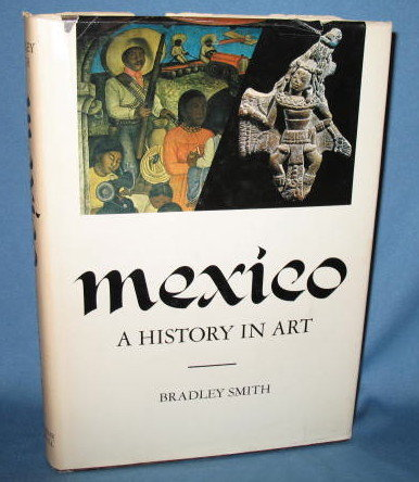 Mexico: A History in Art by Bradley Smith