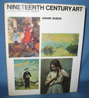 Discovering Art Series: Nineteenth Century Art by Ariane Ruskin