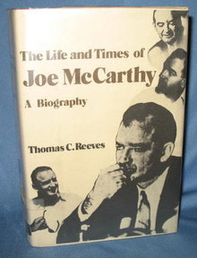 The Life and Times of Joe McCarthy by Thomas C. Reeves
